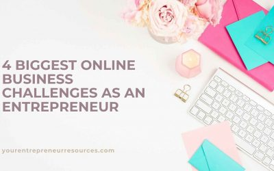 4 Biggest Online Business Challenges as an Entrepreneur