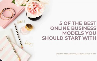 5 of the Best Online Business Models You Should Start Right Now