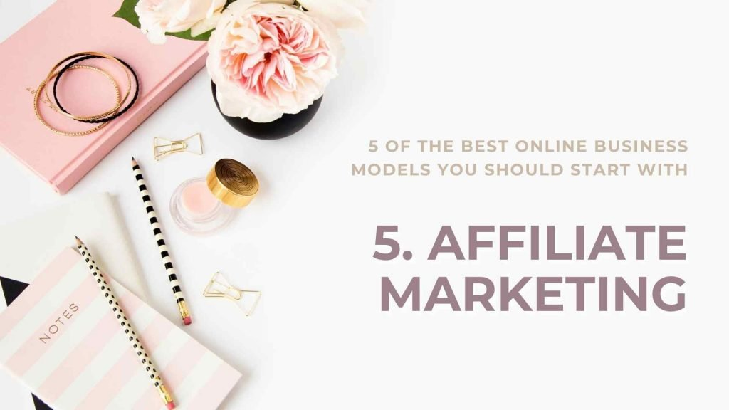 Starting an online business and not sure where to start? Have a look at these five online business models that can ensure strong foundations, to help you kickstart your success today!