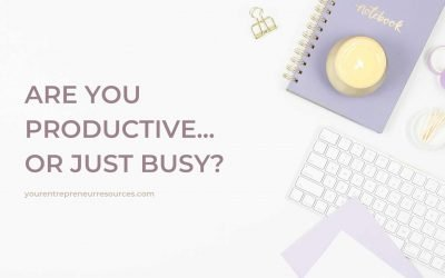 Are You Productive… or Just Busy? The Ultimate Guide to Entrepreneur Productivity