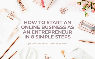 How to start an online business as an entrepreneur in 8 simple steps