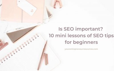 Is SEO important? 10 mini lessons of SEO tips for beginners to start ranking on Google