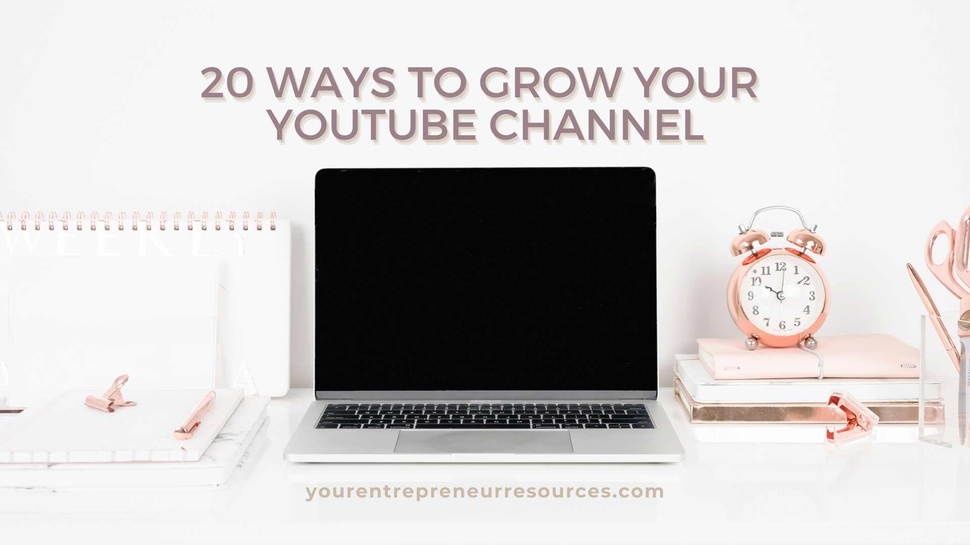 20-Ways-To-Grow-Your-YouTube-Channel-Get-More-People-Watching-and-Recommending-Your-Videos