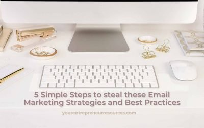5 Simple Steps to steal these Email Marketing Strategies and Best Practices