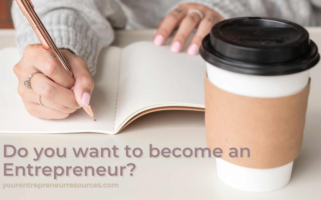 Do you want to become an Entrepreneur? Here's everything you need to know