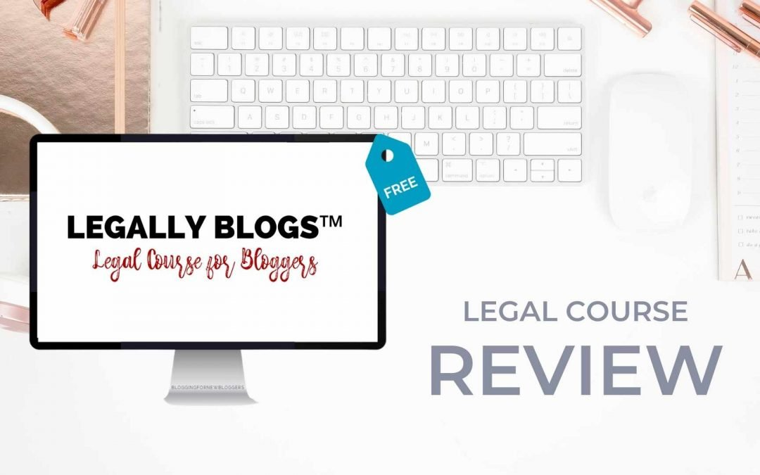 Free Legal Course for bloggers: Legally Blogs Review by Blogging for New Bloggers