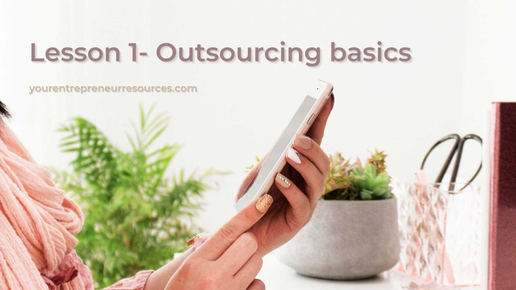Are you an entrepreneur or solopreneur thinking about outsourcing? Are you wondering where to look for trust-worthy people to outsource your work to, what are the outsourcing benefits and the strategies that help best optimise your efforts? Have a look at these 5 mini lessons to completely understand what is outsourcing and how to outsource.