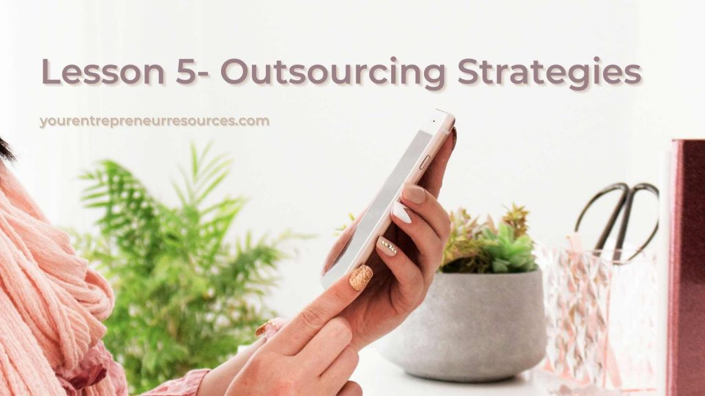 Lesson 5- Outsourcing Strategies