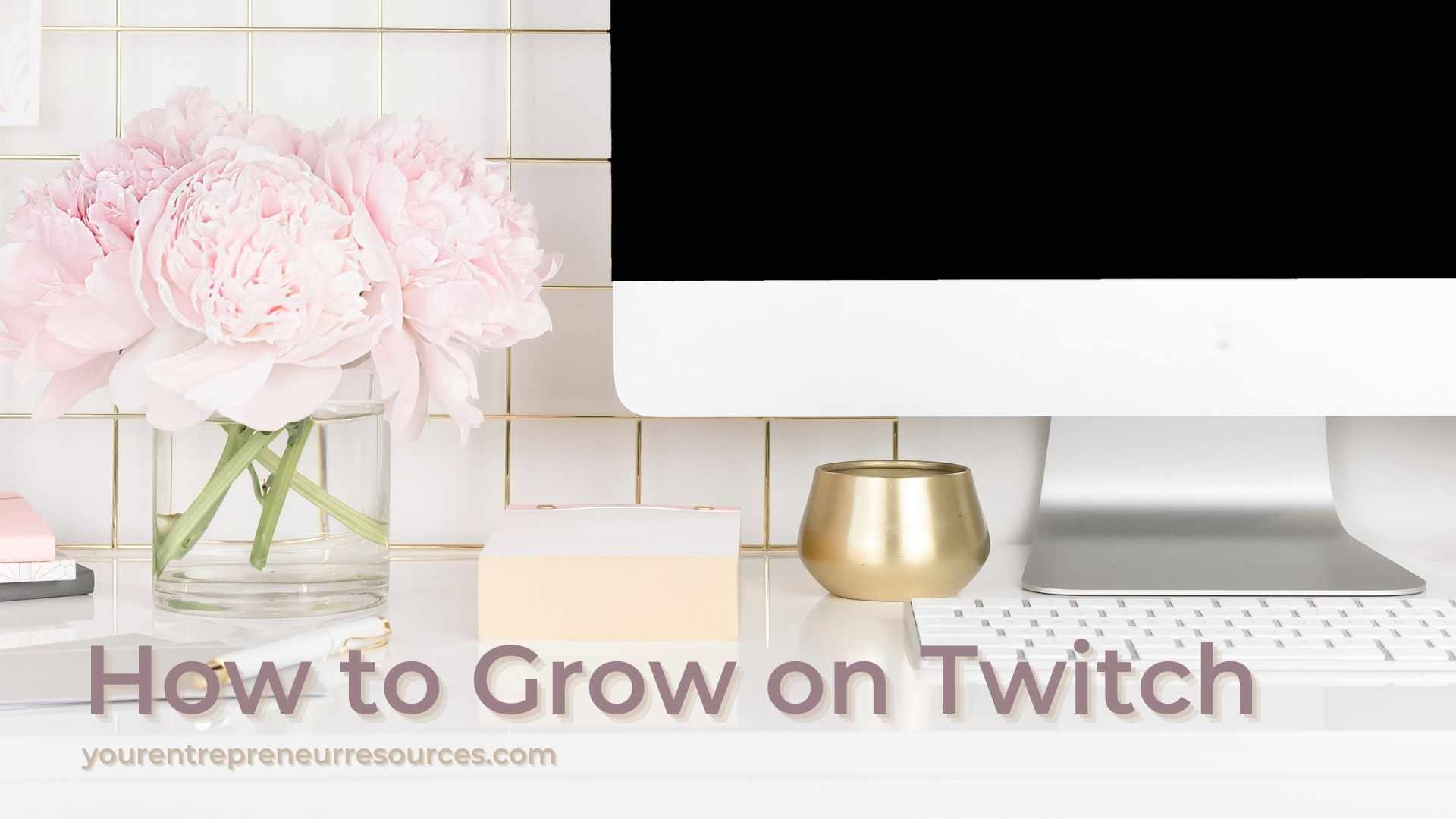 How-to-Grow-on-Twitch-5-Tips-for-live-streaming-and-grow-twitch-channel