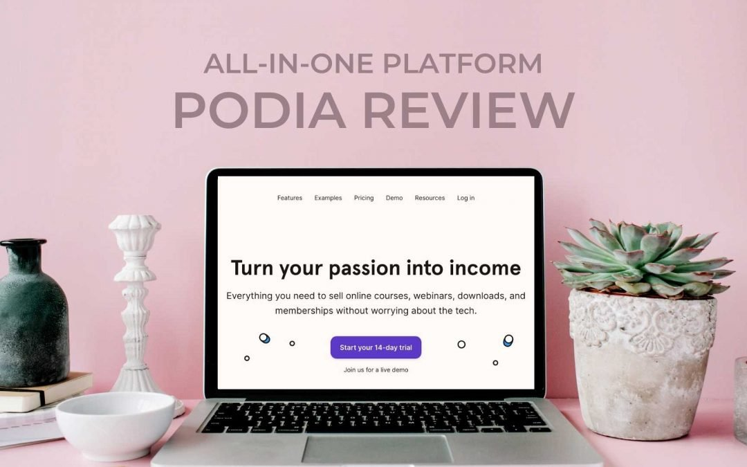 Podia Review: Is this All-in-one platform for Course Creation & Membership right for you?
