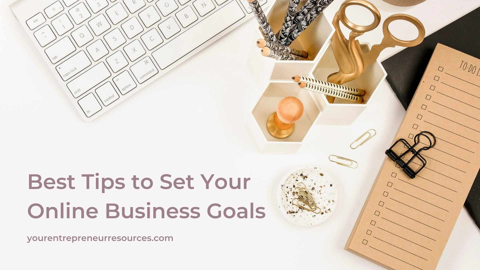 Best tips to set your online business goals for 2021