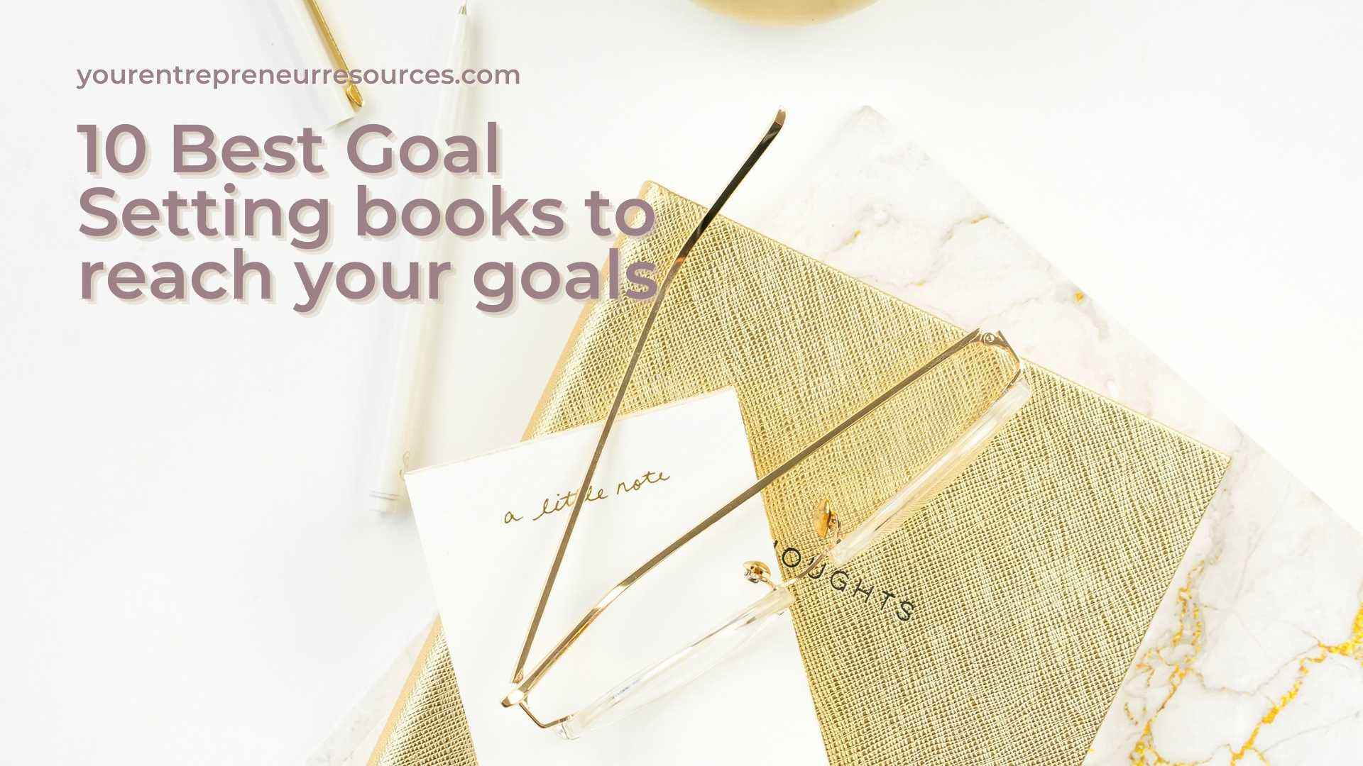 10 Best Goal Setting books to reach your goals in 2021