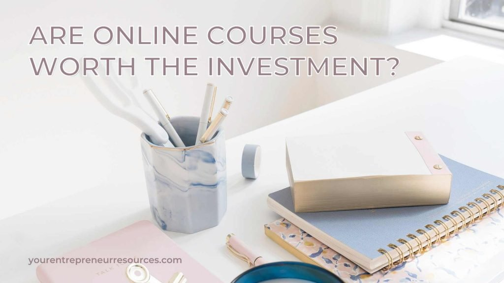 Are Online courses worth the investment?