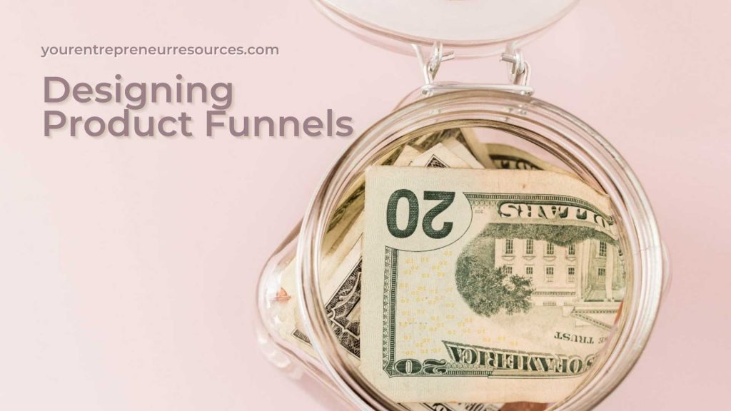 Designing Product Funnels