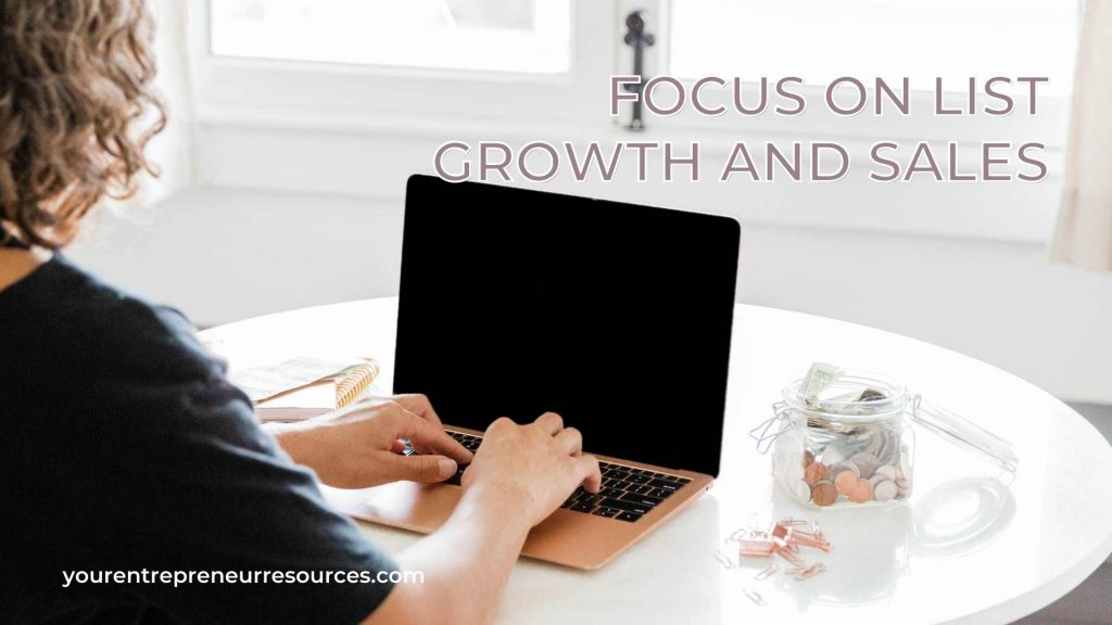 Focus On List Growth And Sales