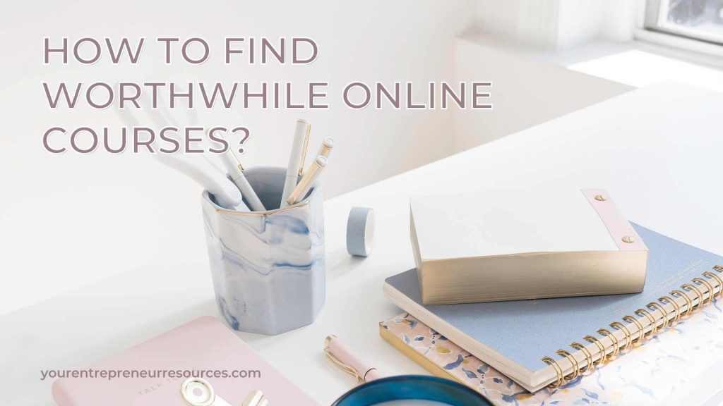 How to find worthwhile online courses?