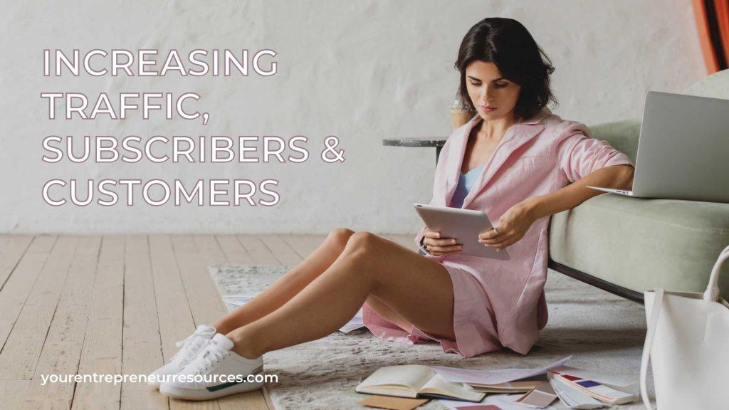 Increasing Traffic, Subscribers & Customers