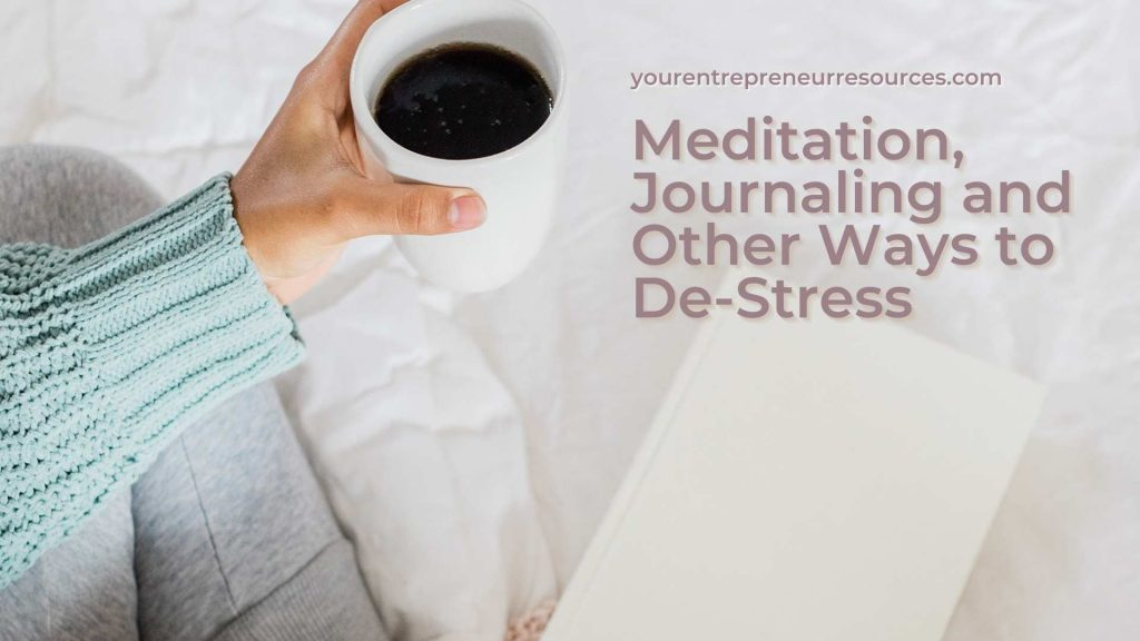 Meditation, Journaling and Other Ways to De-Stress