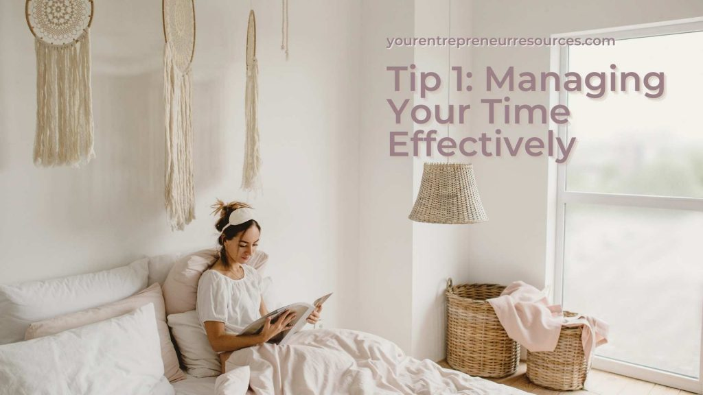 Tip 1 Managing Your Time Effectively