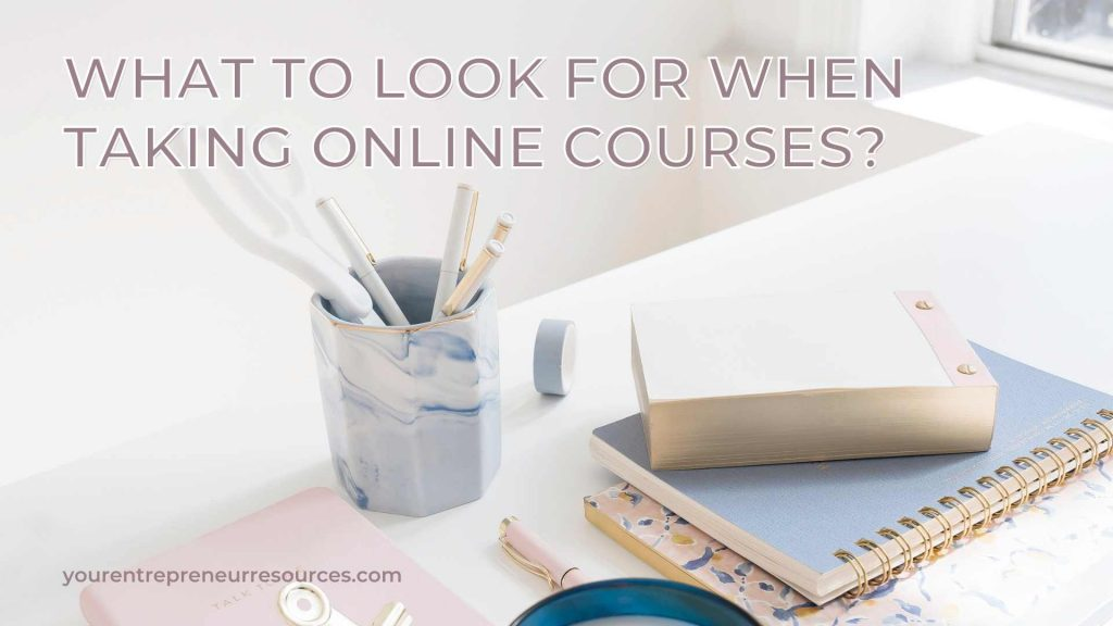 What to look for when taking online courses?
