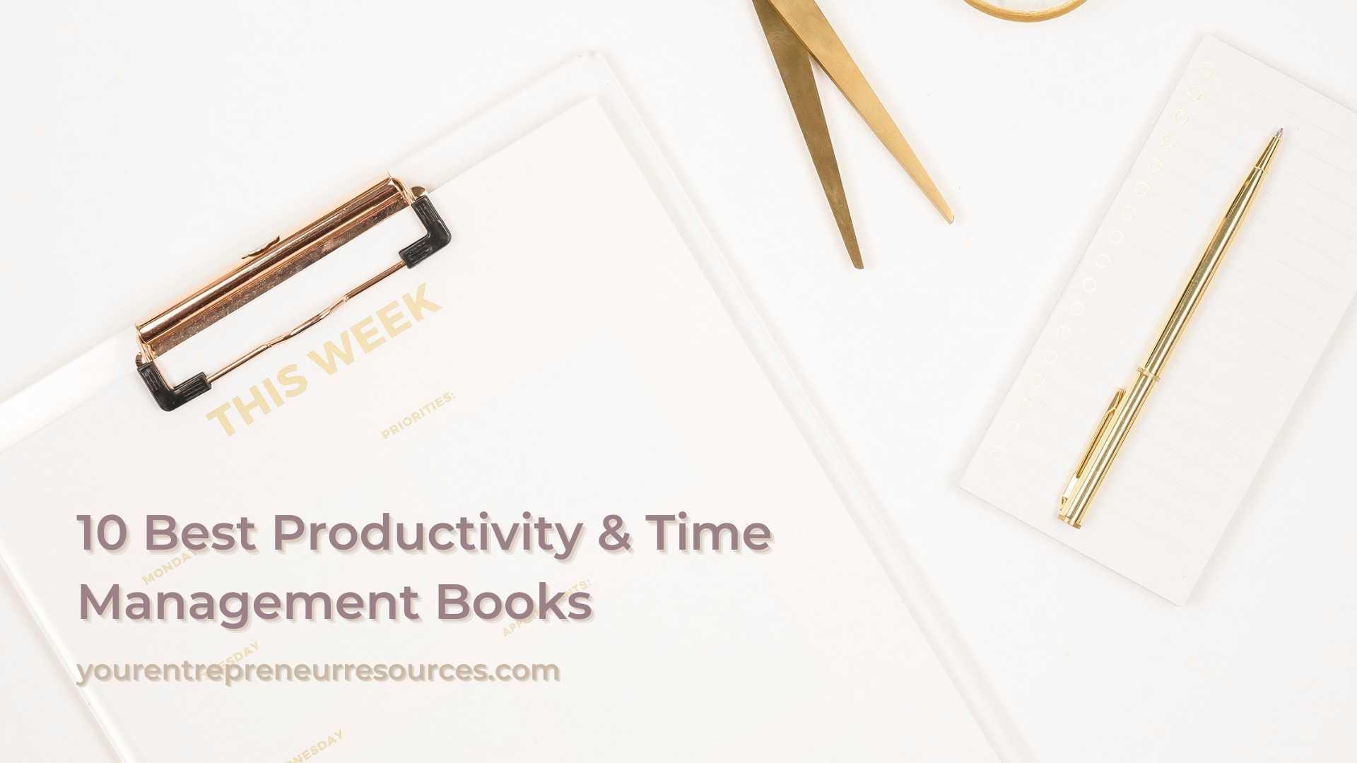10 Best Productivity & Time Management Books