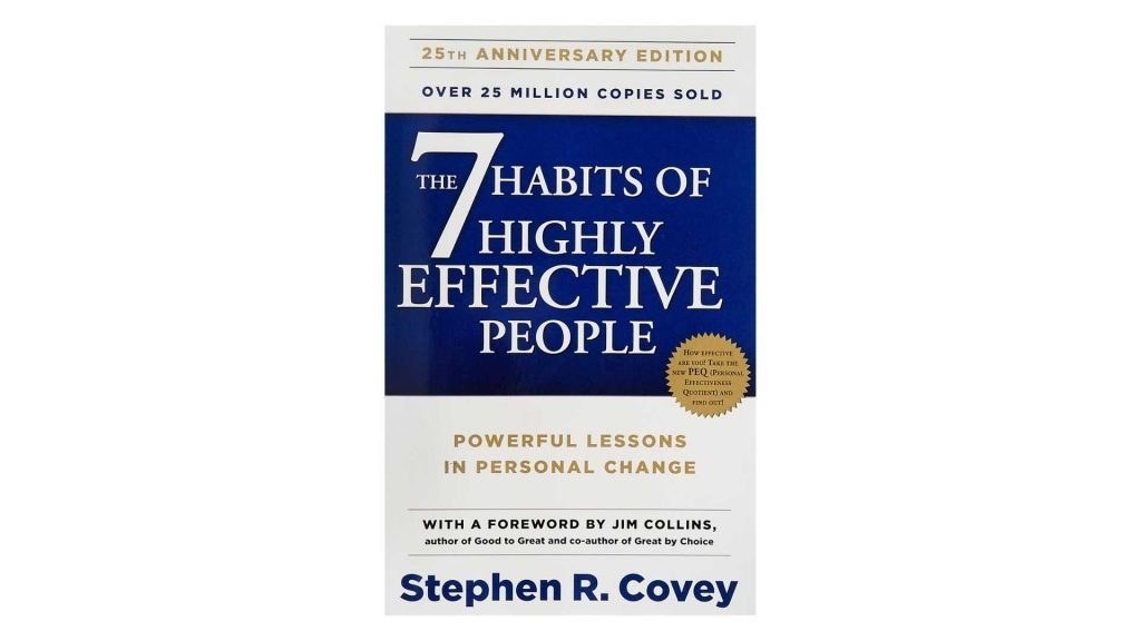 3. The 7 Habits of Highly Effective People Powerful Lessons in Personal Change by Stephen R. Covey