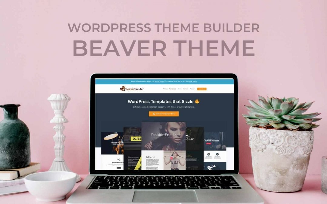 Beaver Theme Review: WordPress Theme Builder Features, Pros & Cons
