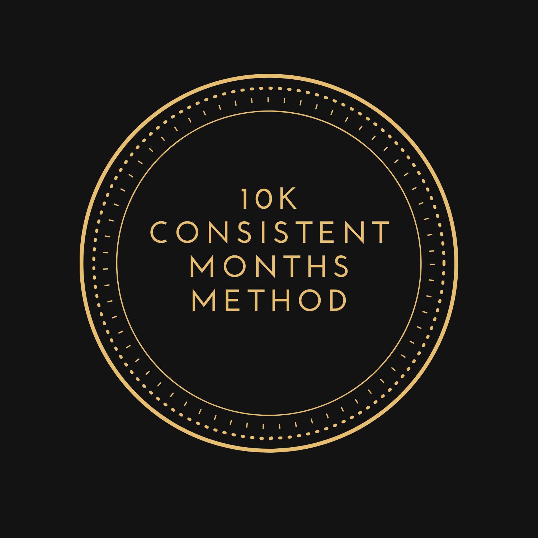 10k consistent months method