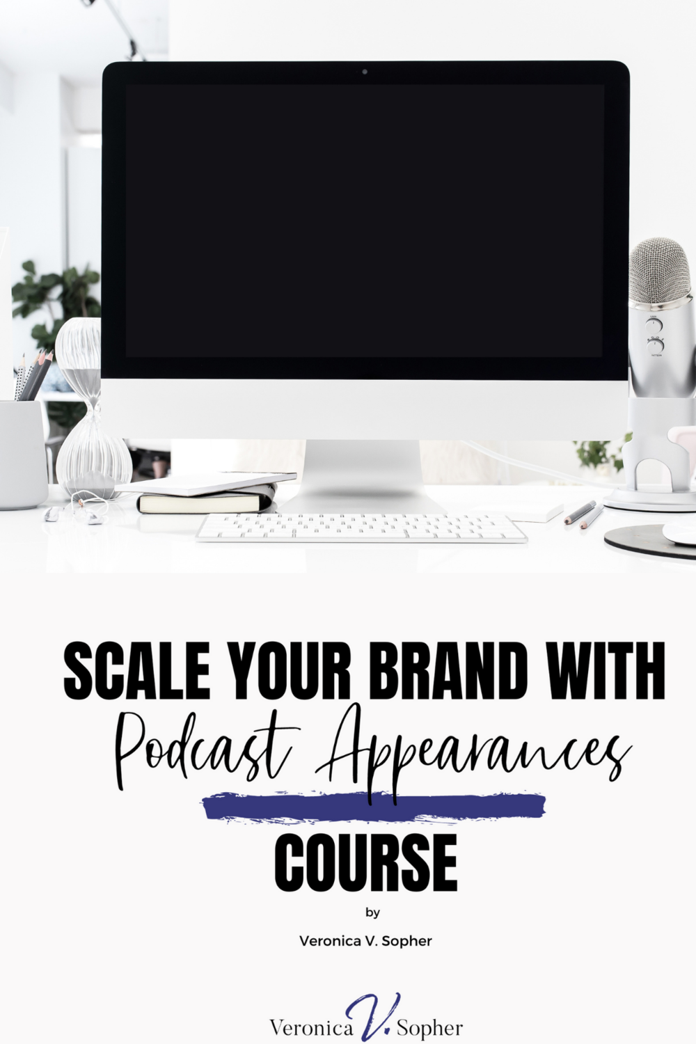 Scale Your Brand with Podcast Appearance by Veronica V. Sopher