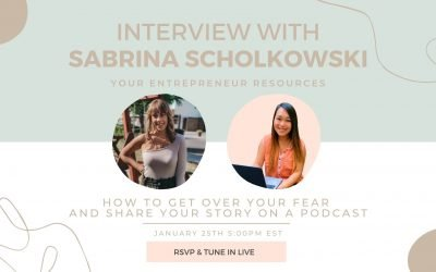 How to get over your fear and sharing your story on a podcast with Sabrina Scholkowski