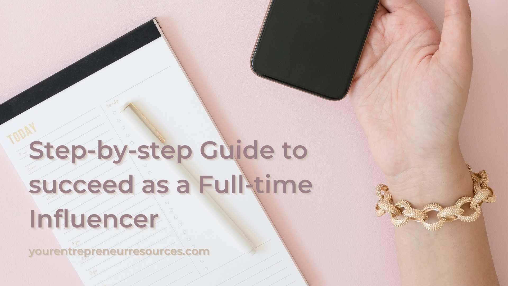 How to become an influencer Step-by-step guide to succeed as a Full-time influencer