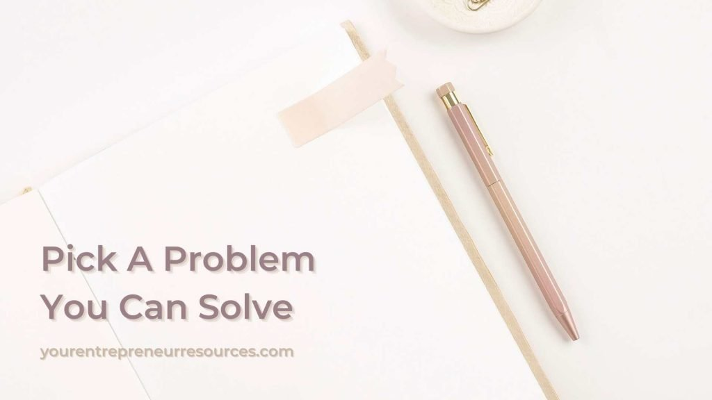 Pick A Problem You Can Solve