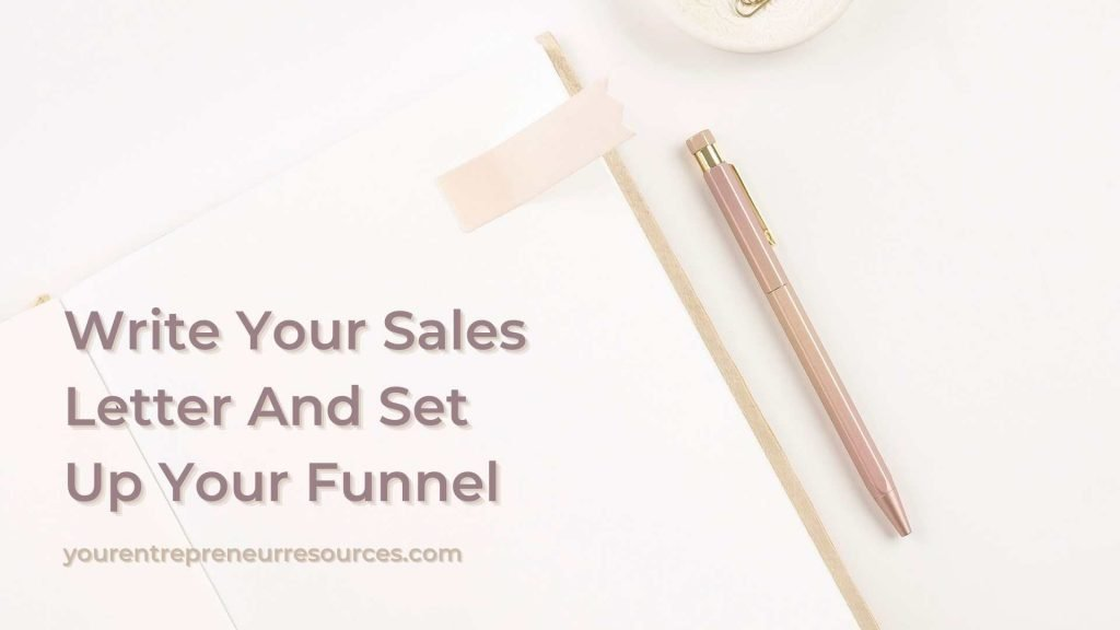 Write Your Sales Letter And Set Up Your Funnel