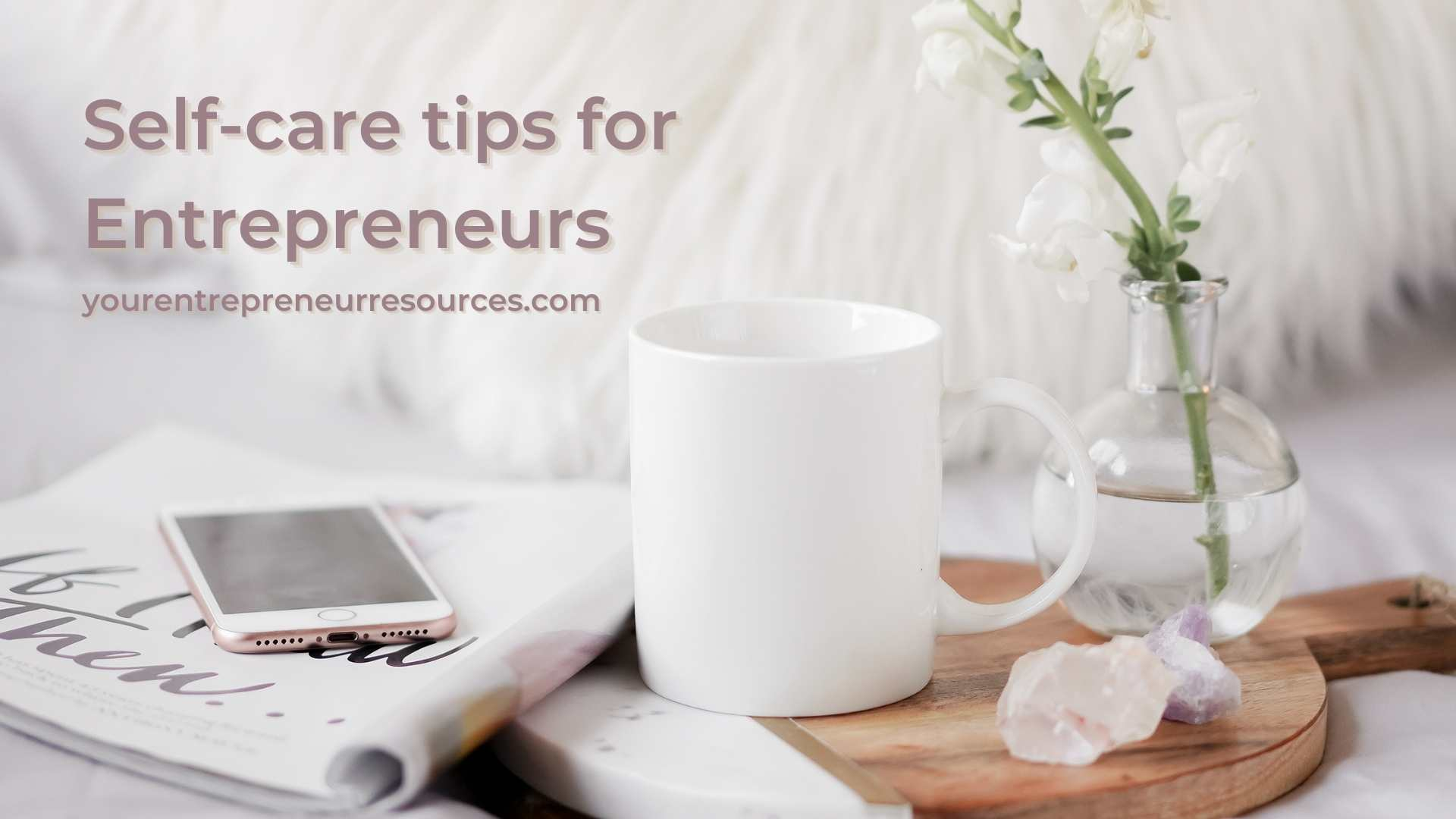 7 important Self-care tips for entrepreneurs to avoid burnout