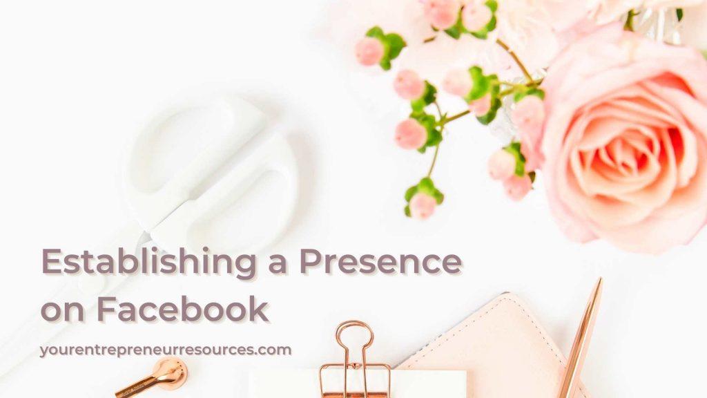 Establishing a presence on Facebook