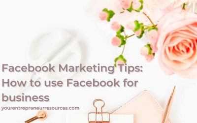 Facebook Marketing tips: How to use Facebook for business