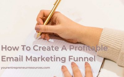 How To Create A Profitable Email Marketing Funnel that will generate income in your sleep