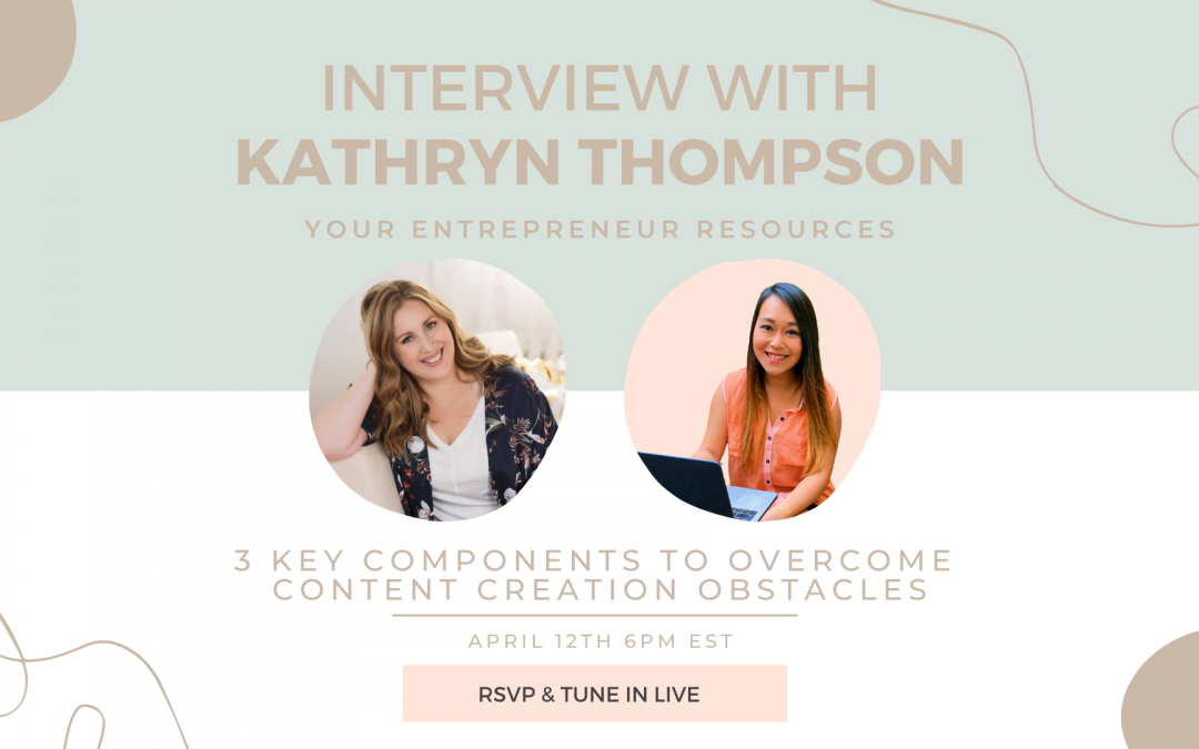 3 Key Components to overcome Content Creation obstacles with Kathryn Thompson