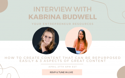 How to Create Content that can be repurposed easily & 3 aspects of great content with Kabrina Budwel