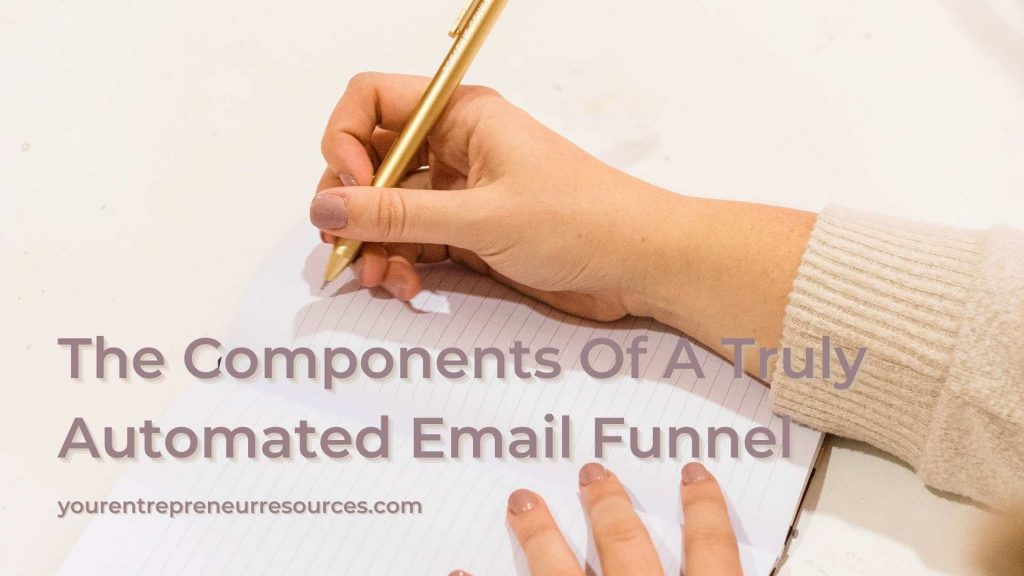 The Components Of A Truly Automated Email Funnel