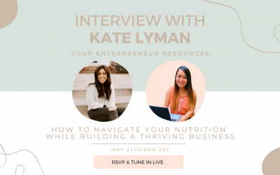 How to navigate your nutrition while building a thriving business with Kate Lyman