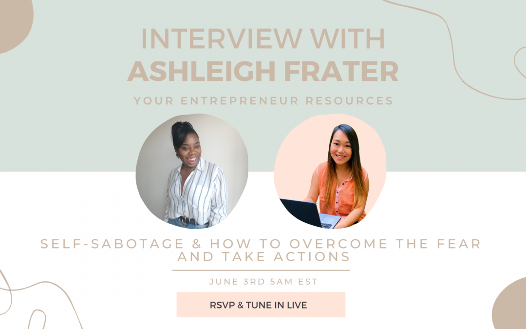 Self-sabotage & how to overcome the fear and take actions with Ashleigh Frater