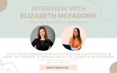 Why your brand strategy drives everything & How to create a brand with Elizabeth McFadden